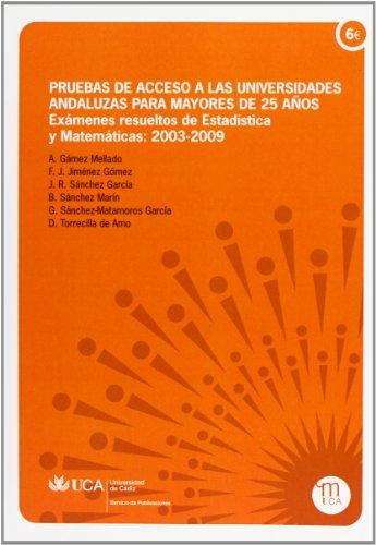 9788477864479: Pruebas de acceso a las universidades andaluzas para mayores de 25 años. Exámenes resueltos de Estadística y Matemáticas: 2003-2009.