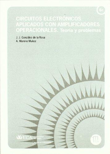 9788477864882: Circuitos electrónicos aplicados con amplificadores operacionales.: Teoría y problemas. (Manuales. Ingenierías y Arquitectura)