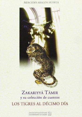 9788477867333: Zakariyya Tamir y su colección de cuentos.: Los tigres al décimo día.