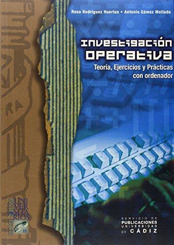 9788477867753: Investigación operativa.: Teoría, ejercicios y prácticas con ordenador (Textos básicos universitarios)