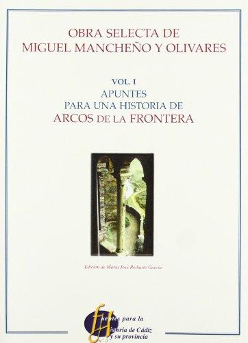 9788477868033: Obra Selecta de Miguel Manche~no y Olivares (Fuentes Para la Historia de Cadiz y su Provincia) (Spanish Edition)