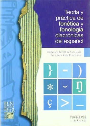 9788477868095: Teoria y practica de fonetica y fonologia diacronicas del español