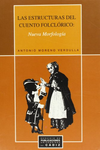 9788477868156: Estructuras del cuento folclórico, las: Nueva morfología
