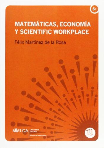 Matemáticas, economía y scientific workplace (Paperback): Félix Martínez de