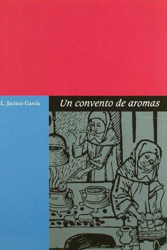 UN CONVENTO DE AROMAS: LA COCINA DE: L. JACINTO GARCIA