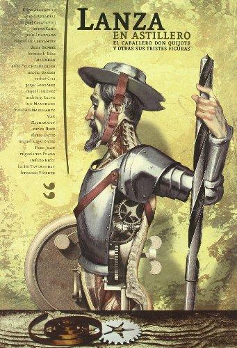 9788477883654: Lanza en astillero: El Caballero Don Quijote Y Otras Sus Tristes Figuras (Spanish Edition)