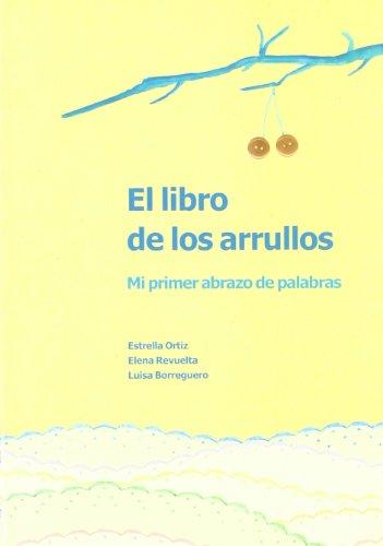 9788477884491: LIBRO DE LOS ARRULLOS:MI PRIMER ABRAZO DE PALABRAS