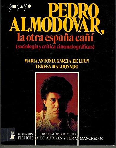 PEDRO ALMODOVAR, LA OTRA ESPAÑA CAÑÍ: GARCÍA DE LEÓN,