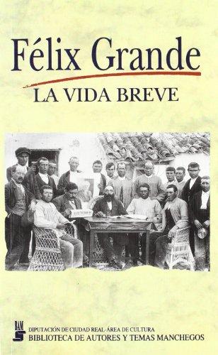 9788477891017: La vida breve (Biblioteca de autores y temas manchegos)