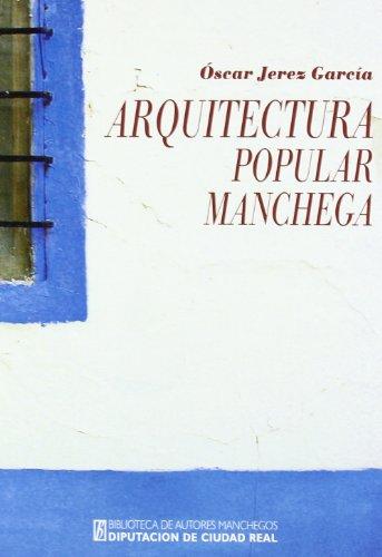 9788477892052: Arquitectura popular manchega : las Tablas de Daimiel y su entorno