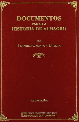 DOCUMENTOS PARA LA HISTORIA DE ALMAGRO: FEDERICO GALIANO Y