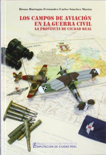 9788477892458: Los Campos de aviacion en la Guerra civil (1936-1939). la provincia de ciudad real