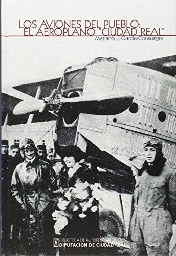 """9788477893165: Aviones del pueblo,Los: El aeroplano """"Ciudad Real"""" (Coleccion General)"""