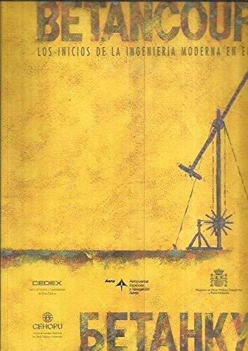 9788477902393: Betancourt. Los inicios de la ingeniería moderna en Europa