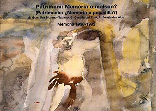 9788477944058: Patrimoni : memoria o malson? =: Patrimonio : memoria o pesadilla? : memoria 1990-1992 (Catalan Edition)