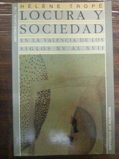 9788477959700: Locura y sociedad en la Valencia de los siglos XV al XVII (Historia local) (Spanish Edition)