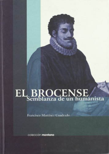 9788477961390: El Brocense: Semblanza de Un Humanista (Coleccion Montano) (Spanish Edition)