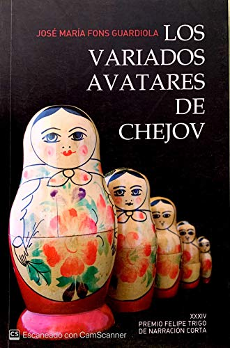 9788477962861: Los variados avatares de Chejov (Narrativa- Premio Felipe Trigo)
