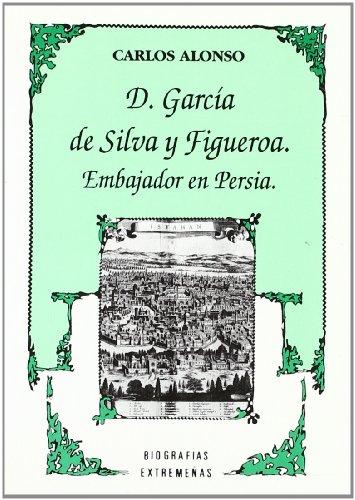 D. GARCIA DE SILVA Y FIGUEROA. EMBAJADOR: ALONSO, C.