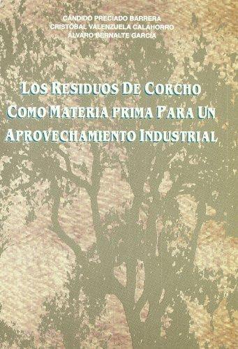9788477969471: Residuos del Corcho Como Materia Prima para Un Aprovechamiento Industrial, Los.