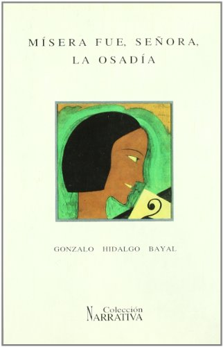 9788477969617: Mísera fue, Señora, la osadía (Colección Narrativa) (Spanish Edition)