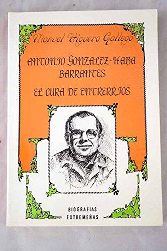 9788477969693: Antonio González-Haba Barrantes: El cura de Entrerríos (1936-73) (Quién es?) (Spanish Edition)