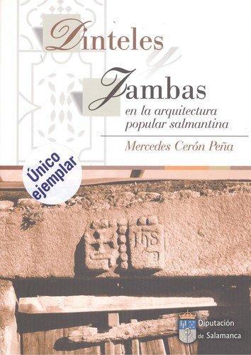 9788477971726: Dinteles y Jambas En La Arquitectura Popular Salmantina Dinteles y Jambas En La Arquitectura Popular Salmantina (Ediciones de la Diputacion de Salamanca) (Spanish Edition)