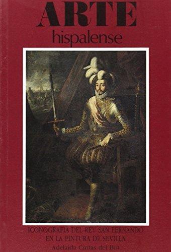9788477980544: Iconografia del Rey San Fernando en la pintura de Sevilla (Arte hispalense) (Spanish Edition)