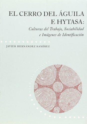 El Cerro del Águila e Hytasa: Culturas: Hernández Ramirez, Javier