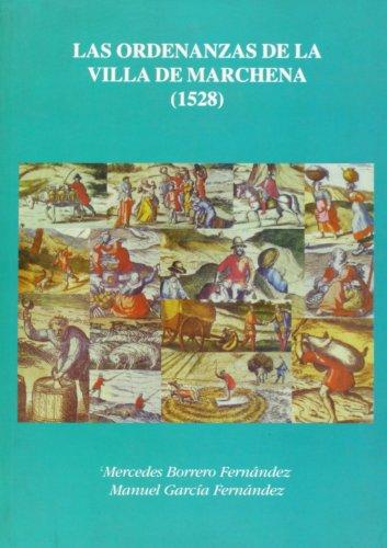 9788477981770: Las Ordenanzas de la villa de Marchena (1528) (Fuentes para laHistoria)