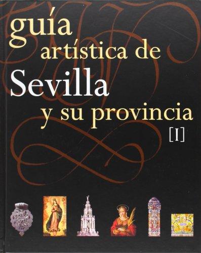 9788477982104: Guía Artística de Sevilla y su Provincia. Tomos I y II (ARTE)