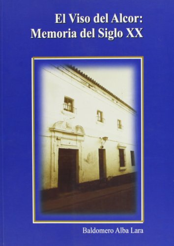 9788477982418: El Viso del Alcor: Memoria del Siglo XX.