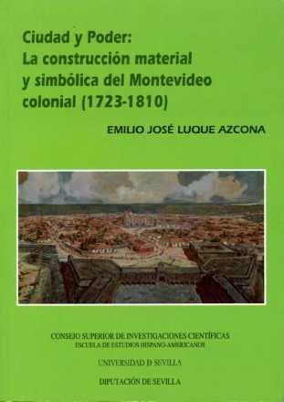 9788477982517: Ciudad y Poder: La Construccion Material y Simbolica del Montevideo Colonial (1723-1810)