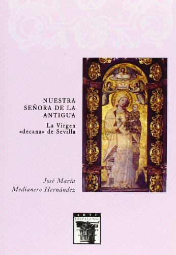 9788477982586: Nuestra Senora de la Antigua. la Virgen Decana de Sevilla