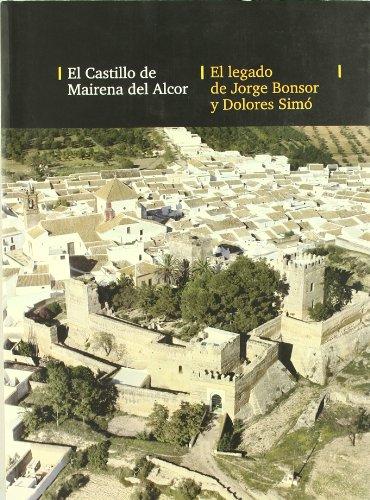 9788477982975: Castillo de Mairena del Alcor : el legado de Jorge Bonsor y Dolores Simó