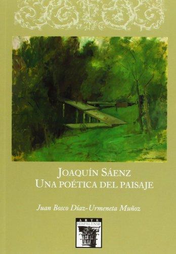Joaquain Saenz: Una Poaetica del Paisaje (Hardback): Juan Bosco Daiaz-Urmeneta