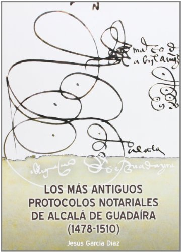 LOS MAS ANTIGUOS PROTOCOLOS NOTARIALES DE ALCALA DE GUADAIRA (1478-1510). ESTUDIO Y REGESTO DOCUMENTAL - GARCIA DIAZ, J.