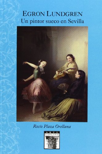 9788477983279: Egron Lundgren: un pintor sueco en Sevilla