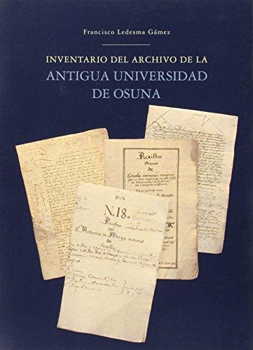 9788477983347: Inventario del Archivo de la Antigua Universidad de Osuna (Historia. Otras Publicaciones)