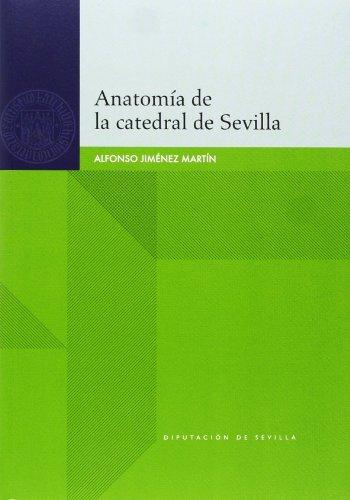 9788477983446: Anatomía de la catedral de Sevilla