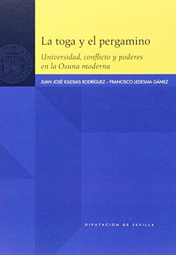 La toga y el pergamino. Universidad, conflicto: Francisco Ledesma Gámez;