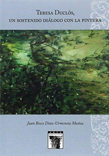 Teresa Duclós, un sostenido diálogo con la: Díaz-Urmeneta Muñoz, Juan
