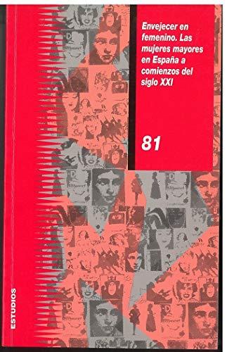 9788477999843: Envejecer en femenino: Las mujeres mayores en España a comienzos del siglo XXI (Estudios)
