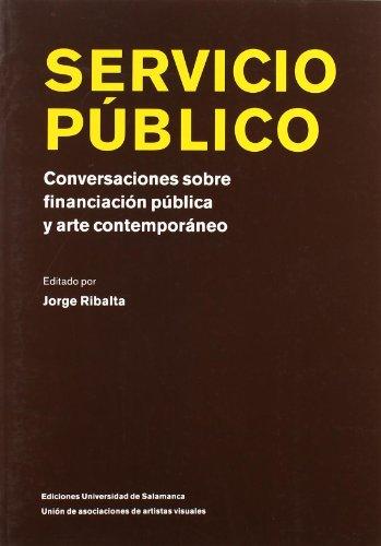 9788478000890: Servicio Publico: Conversaciones Sobre Financiacion Publica y Arte Contemporaneo