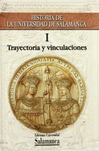 9788478001163: Historia de la Universidad de Salamanca. Vol. I, Trayectoria histórica e instituciones vinculadas (Historia de la Universidad 61)