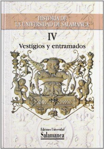 9788478001194: Historia de la Universidad de Salamanca, vol. IV. Vestigios y entramados: 4