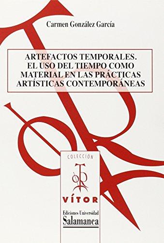 9788478001491: Artefactos temporales. El uso del tiempo como material en las prácticas artísticas contemporáneas