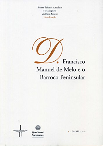 D. Francisco Manuel de Melo e o: Teixeira Anacleto, Marta;