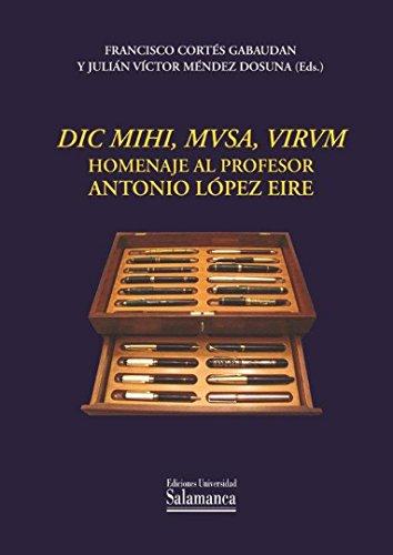 9788478002016: Dic mihi, musa, virum. Homenaje al profesor Antonio López Eire (Estudios Filológicos)