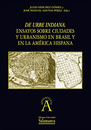 """DE URBE INDIANA"""". ENSAYOS SOBRE CIUDADES Y: SANCHEZ GOMEZ, J."""